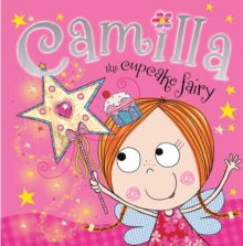 Camilla the Cupcake Fairy Story Book, Paperback Book