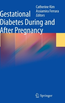 Gestational Diabetes During and After Pregnancy, Hardback Book