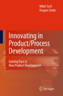 Innovating in Product/Process Development : Gaining Pace in New Product Development, Hardback Book