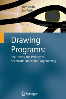 Drawing Programs: The Theory and Practice of Schematic Functional Programming, Paperback / softback Book