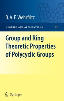 Group and Ring Theoretic Properties of Polycyclic Groups, Hardback Book