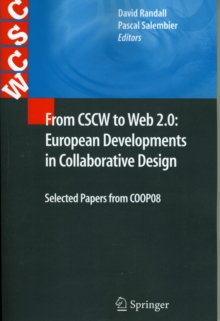From CSCW to Web 2.0: European Developments in Collaborative Design : Selected Papers from COOP08, Paperback Book