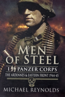 Men of Steel : The Ardennes and Eastern Front 1944-45, Paperback / softback Book