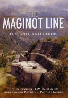 The Maginot Line : History and Guide, Hardback Book