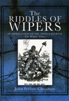 "Riddles of Wipers: an Appreciation of the Trench Journal ""the Wiper Times"", Paperback / softback Book"