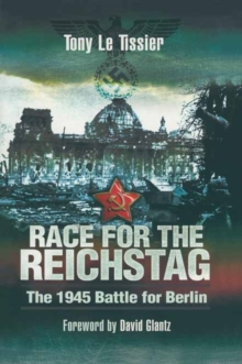 Race for the Reichstag: the 1945 Battle for Berlin, Paperback / softback Book