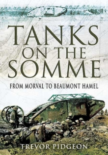 Tanks on the Somme : From Morval to Beaumont Hamel, Hardback Book