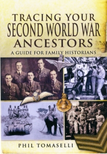 Tracing Your Second World War Ancestors, Paperback / softback Book