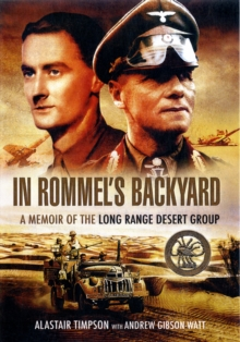 In Rommels Backyard: a Memoir of the Long Range Desert Group, Paperback / softback Book