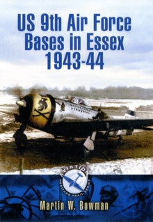 US 9th Air Force Bases in Essex 1943-44, Paperback / softback Book