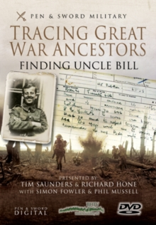 Tracing Great War Ancestors - Finding Uncle Bill, DVD  DVD