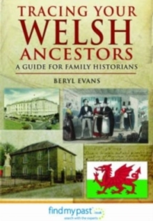 Tracing Your Welsh Ancestors : A Guide for Family Historians, Paperback Book
