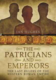 Patricians and Emperors, Hardback Book