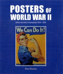 Posters of World War II: Allied and Axis Propaganda 1939 - 1945 : Allied and Axis Propaganda 1939-1945, Hardback Book