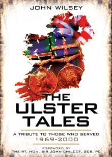 The Ulster Tales : A Tribute to Those Who Served 1969-2000, Hardback Book