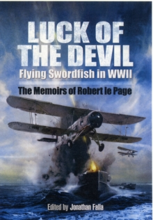 Luck of the Devil: Flying Swordfish in Wwii, Hardback Book