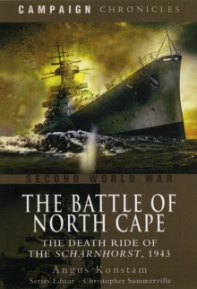 The Battle of North Cape : The Death Ride of the Scharnhorst, 1943, Paperback Book