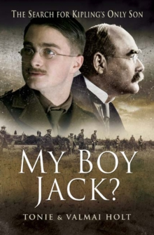 My Boy Jack? : The Search for Kipling's Only Son, EPUB eBook