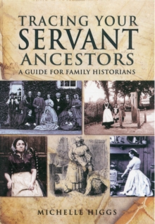 Tracing Your Servant Ancestors, Paperback / softback Book