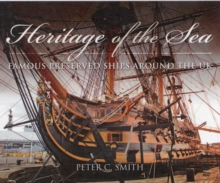 Heritage of the Sea: Famous Preserved Ships Around the UK, Hardback Book