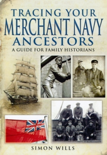 Tracing Your Merchant Navy Ancestors, Paperback Book
