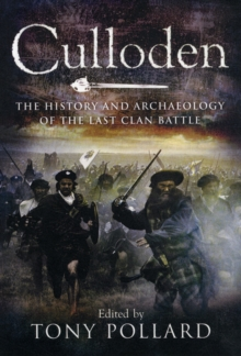 Culloden : The History and Archaeology of the Last Clan Battle, Paperback Book
