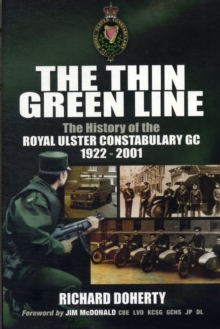 The Thin Green Line : The History of the Royal Ulster Constabulary GC 1922-2001, Paperback Book