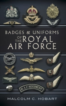 Badges and Uniforms of the RAF, Paperback Book