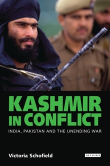 Kashmir in Conflict : India, Pakistan and the Unending War, Paperback Book