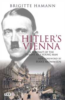 Hitler's Vienna : A Portrait of the Tyrant as a Young Man, Paperback / softback Book