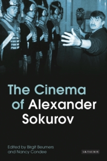 The Cinema of Alexander Sokurov, Paperback / softback Book