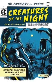 Creatures of the Night : In Search of Ghosts, Vampires, Werewolves and Demons, Paperback Book