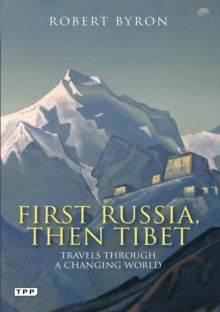 First Russia, Then Tibet : Travels Through a Changing World, Paperback / softback Book