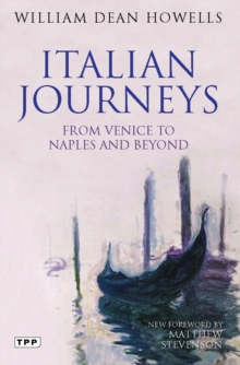 Italian Journeys : From Venice to Naples and Beyond, Paperback / softback Book