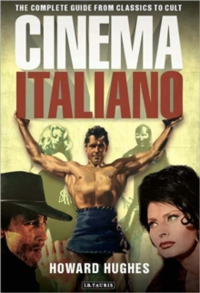 Cinema Italiano : The Complete Guide from Classics to Cult, Paperback / softback Book