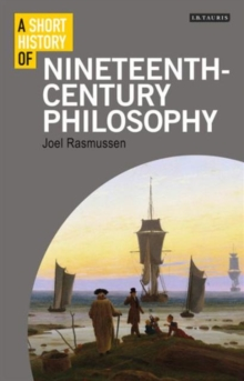 A Short History of Nineteenth-Century Philosophy, Hardback Book