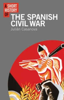 A Short History of the Spanish Civil War, Paperback Book