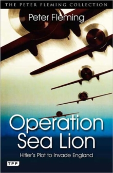 Operation Sea Lion : Hitler's Plot to Invade England, Paperback Book