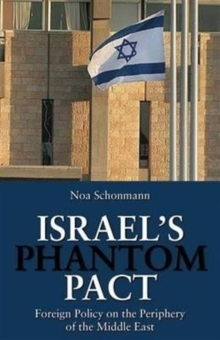 Israel's Phantom Pact : Foreign Policy on the Periphery of the Middle East, Hardback Book