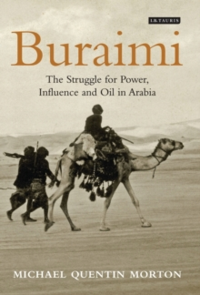 Buraimi : The Struggle for Power, Influence and Oil in Arabia, Hardback Book