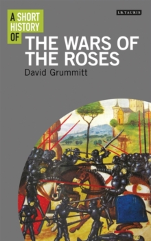 A Short History of the Wars of the Roses, Paperback / softback Book