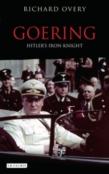 Goering : Hitler's Iron Knight, Paperback / softback Book