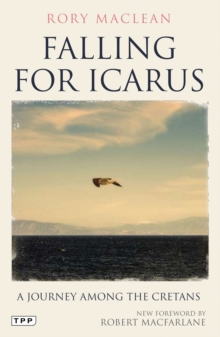 Falling for Icarus : A Journey Among the Cretans, Paperback Book