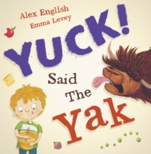 Yuck Said the Yak, Paperback Book