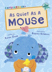 As Quiet As A Mouse : (Turquoise Early Reader), Paperback / softback Book