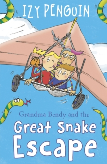 Grandma Bendy : And the Great Snake Escape, Paperback Book