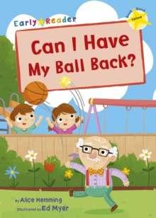 Can I Have my Ball Back? (Yellow Early Reader), Paperback / softback Book