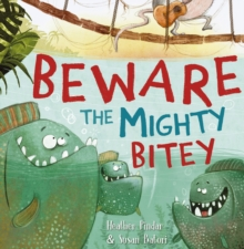 Beware the Mighty Bitey, Paperback / softback Book