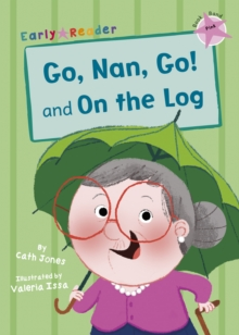 Go, Nan, Go! and On a Log (Early Reader), Paperback / softback Book