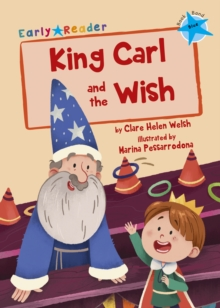 King Carl and the Wish : (Blue Early Reader), Paperback / softback Book